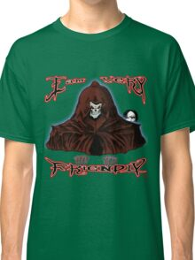 GRIM REAPER AND SIDE KICK/ I AM VERY FRIENDLY Classic T-Shirt