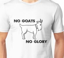 No Goats No Glory Men Who Stare At Goats Unisex T-Shirt