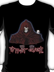 GRIM REAPER AND SIDE KICK/ WHAT EVER T-Shirt