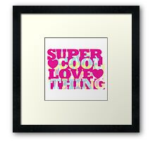 super, cool, love, thing Framed Print