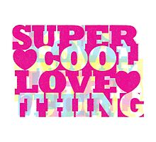 super, cool, love, thing Photographic Print
