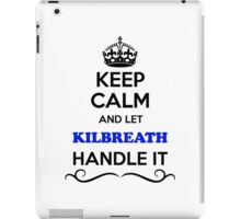 Keep Calm and Let KILBREATH Handle it iPad Case/Skin