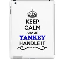 Keep Calm and Let YANKEY Handle it iPad Case/Skin