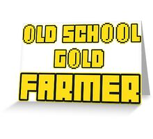 Old school gold farmer Greeting Card