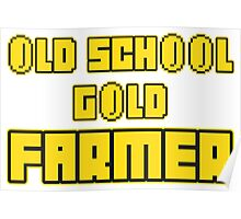 Old school gold farmer Poster