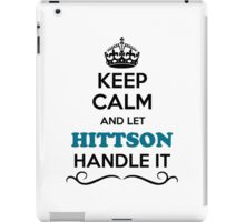 Keep Calm and Let HITTSON Handle it iPad Case/Skin
