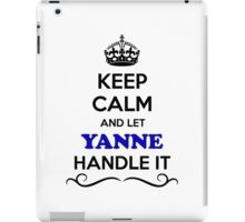 Keep Calm and Let YANNE Handle it iPad Case/Skin