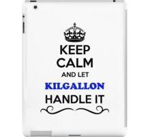 Keep Calm and Let KILGALLON Handle it iPad Case/Skin
