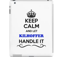 Keep Calm and Let KILHOFFER Handle it iPad Case/Skin