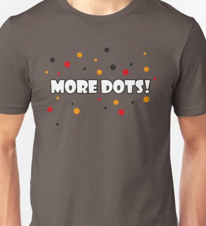 More Dots! Unisex T-Shirt