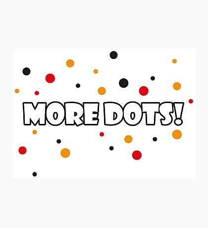 More Dots! Photographic Print