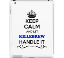 Keep Calm and Let KILLEBREW Handle it iPad Case/Skin