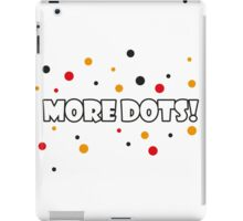 More Dots! iPad Case/Skin