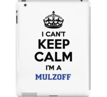 I can't keep calm I'm a MULZOFF iPad Case/Skin