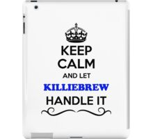 Keep Calm and Let KILLIEBREW Handle it iPad Case/Skin