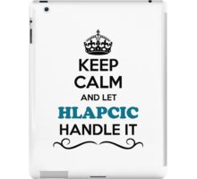 Keep Calm and Let HLAPCIC Handle it iPad Case/Skin