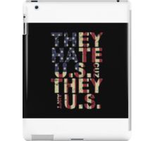 They Hate US Cuz They Ain't US iPad Case/Skin
