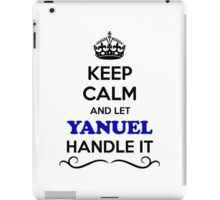 Keep Calm and Let YANUEL Handle it iPad Case/Skin