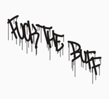 Fuck The Buff by BloodlineProd