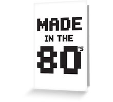 Made in the 80s Greeting Card