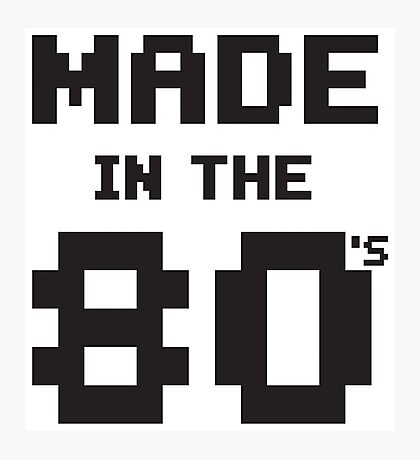 Made in the 80s Photographic Print