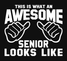 This is What an AWESOME SENIOR Looks Like Baby Tee