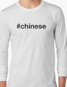 CHINESE Long Sleeve T-Shirt