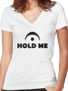 Hold Me Women's Fitted V-Neck T-Shirt