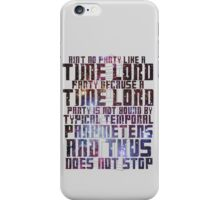 Aint No Party Like a Time Lord Party II iPhone Case/Skin
