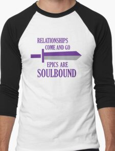 Relationships come and go. Epics are souldbound Men's Baseball ¾ T-Shirt