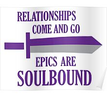 Relationships come and go. Epics are souldbound Poster