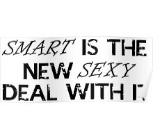 smart is the new sexy Poster