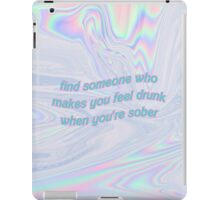 make me feel drunk when sober iPad Case/Skin