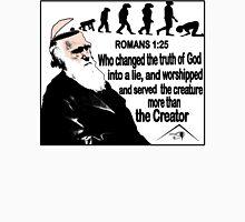 ROMANS 1:25 CREATURE COMFORTS  Unisex T-Shirt