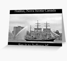 Halifax- Sea It To Believe It Greeting Card