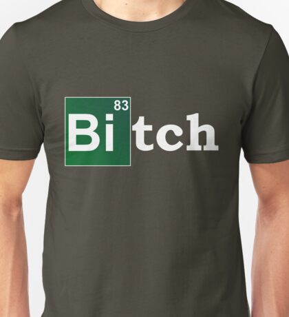 breaking bitch Unisex T-Shirt