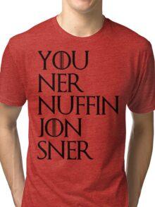 jon sner ners nuffin Tri-blend T-Shirt