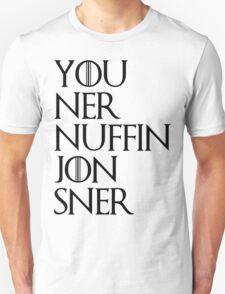 jon sner ners nuffin T-Shirt