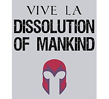 Vive La Dissolution of Mankind! Photographic Print