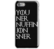 jon snow ners nuffin iPhone Case/Skin