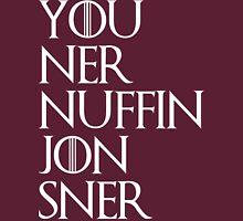 jon snow ners nuffin Unisex T-Shirt