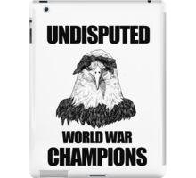 Undisputed World War Champions iPad Case/Skin