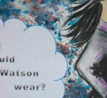 What would Watson wear? Sticker