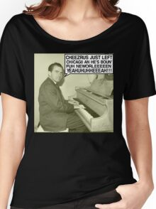 Richard Nixon sings Cheezrus Just Left Chicago Women's Relaxed Fit T-Shirt