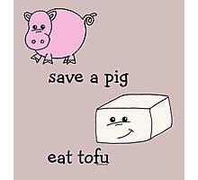 Save a Pig Eat tofu Photographic Print