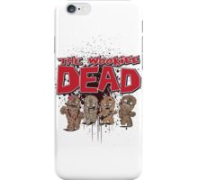 The Wookiee Dead iPhone Case/Skin