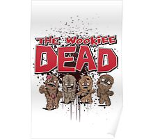 The Wookiee Dead Poster