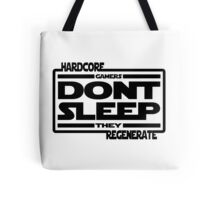 Hardcore Gamers Dont Sleep They Regenerate Tote Bag