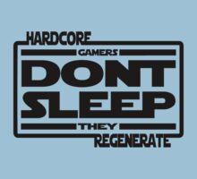 Hardcore Gamers Dont Sleep They Regenerate One Piece - Short Sleeve