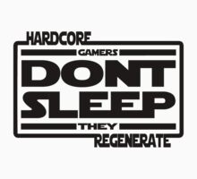 Hardcore Gamers Dont Sleep They Regenerate by Game-Nation